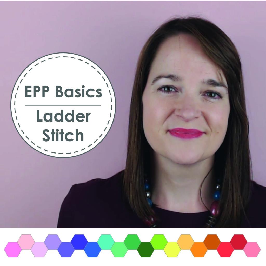 EPP Ladder Stitch Video Tutorial