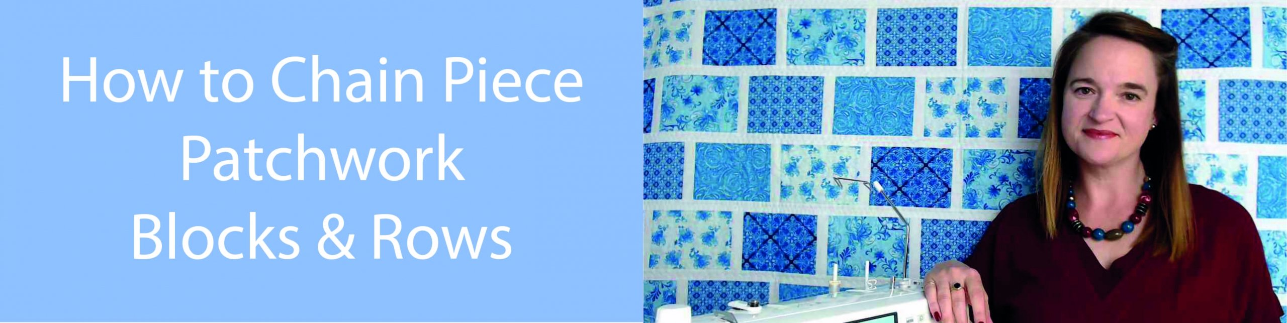 Video Tutorial Chain Piecing Blocks and Rows