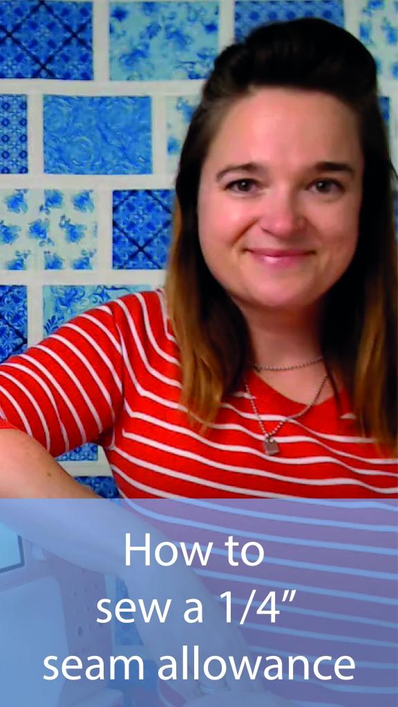 Video Tutorial How to Sew a Quarter Inch Seam