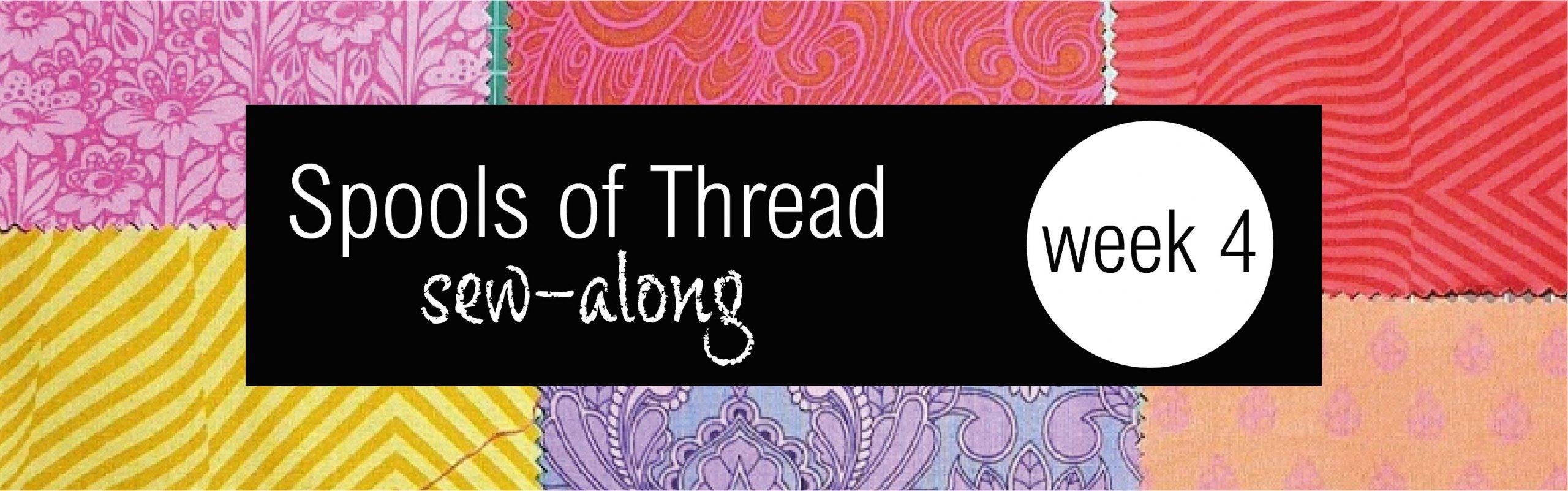 Spools of Thread Week 4