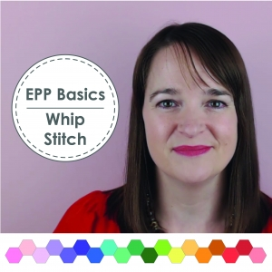 EPP Whip Stitch Video Tutorial