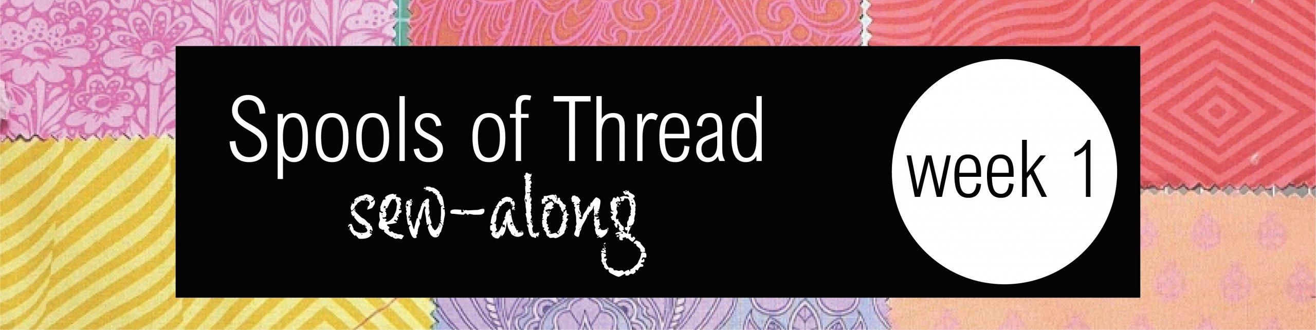 Spools of Thread Week 1 Sew Along