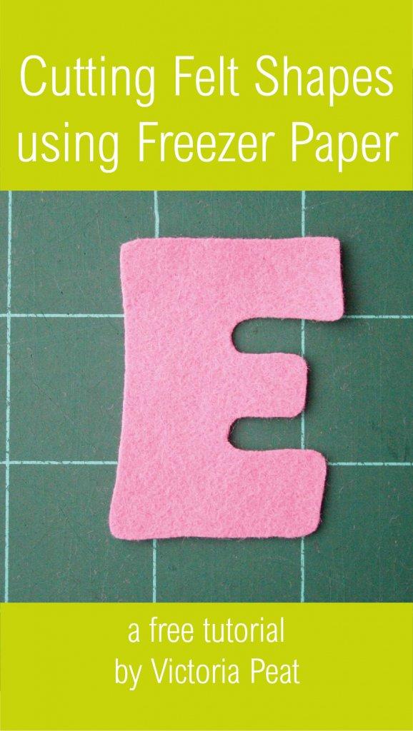 Cutting Felt Shapes using Freezer Paper